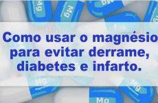 Como usar o mágnesio contra derrames diabetes e infarto